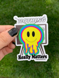 Nothing Really Matters Vinyl Sticker