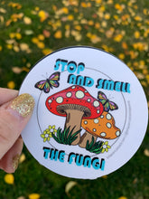"Load image into Gallery viewer, ""Stop and Smell the Fungi"" White sticker"