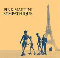 Pink Martini - Sympathique (CD)