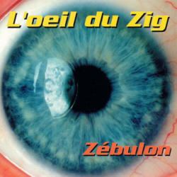 Zébulon - L'oeil du Zig (CD)