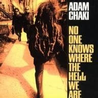 Adam Chaki - No one knows where the hell we are (CD)