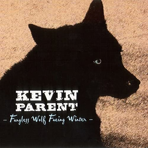 Kevin Parent - Fangless wolf facing winter (CD)