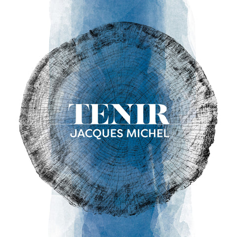 Jacques Michel - Tenir (CD)