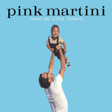 Pink Martini - Hang on little tomato (CD)