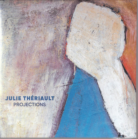Julie Thériault - Projections (CD)