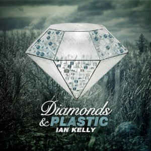 Ian Kelly - Diamonds and plastic (CD)