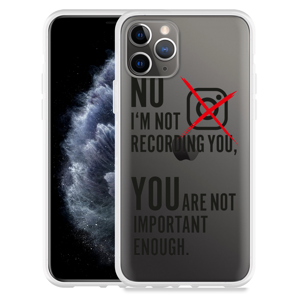 Apple iPhone 11 Pro Hoesje Not recording you