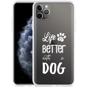 Apple iPhone 11 Pro Max Hoesje Life Is Better With a Dog - wit