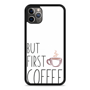 iPhone 11 Pro Hardcase hoesje But first coffee