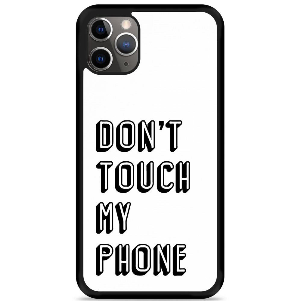 iPhone 11 Pro Max Hardcase hoesje Don't Touch My Phone