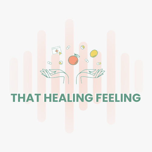 THAT HEALING FEELING PODCAST