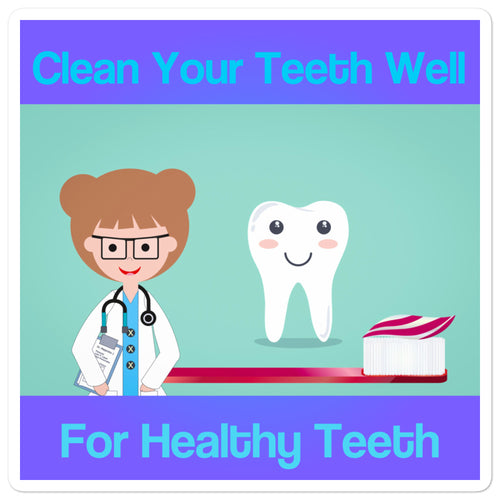 Clean Your Teeth Well Reminder 5.5 Inch Square Waterproof Sticker