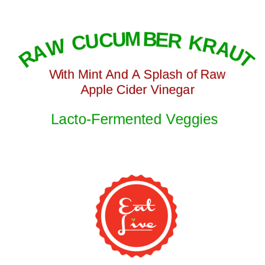 Eat Live Cucumber Kraut with Mint and a splash of Apple Cider Vinegar
