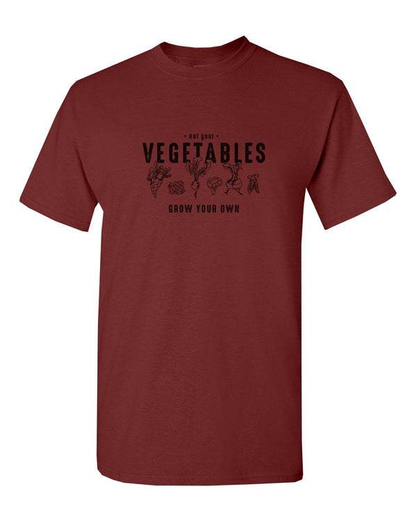 Eat Your Vegetables - Grow Your Own Adult T-Shirt