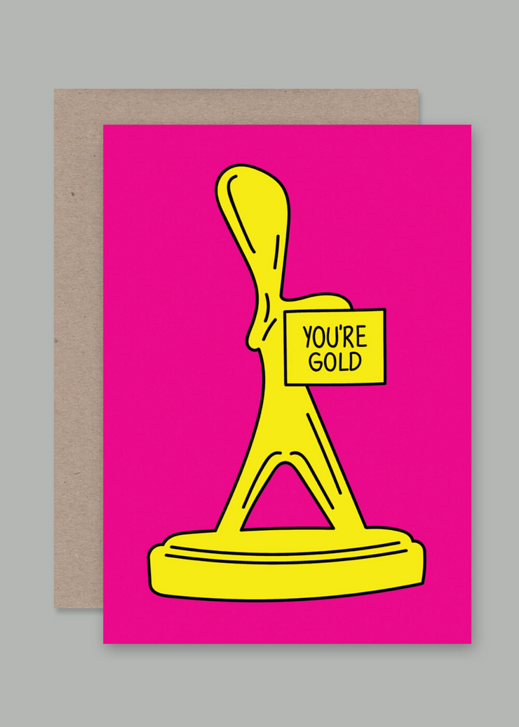Youre Gold Greeting Card