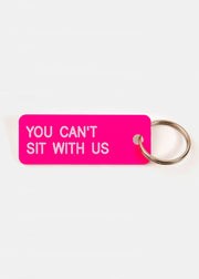 You Cant Sit With Us Key Tag Neon Pink