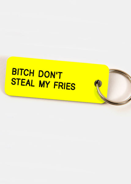 Bitch Dont Steal My Fries Key Tag Neon Yellow/Black
