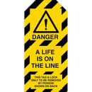 Tagout: Warning Tags - DANGER A LIFE IS ON THE LINE