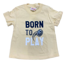 Load image into Gallery viewer, Born to Play T-Shirt