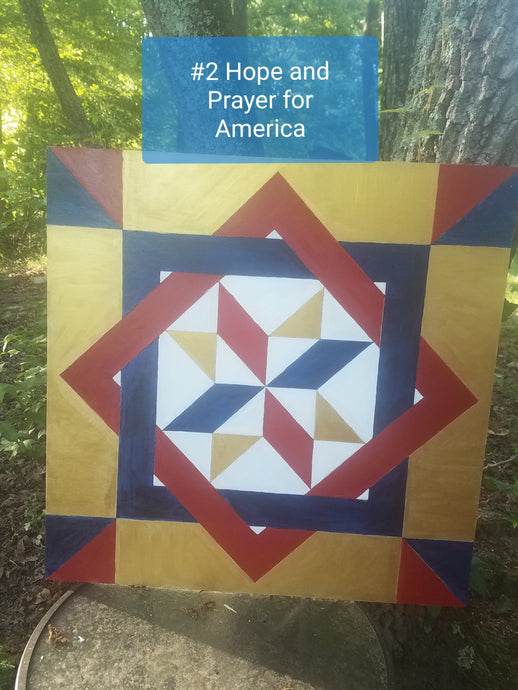 #2 Hope and Prayer for America Barn Quilt
