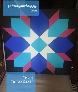 """Hope in the Dark"" DIY Paint  Etched Lined Barn Quilt - FREE SHIPPING!"