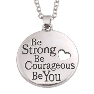 Be Strong Be Courageous Be You Necklace