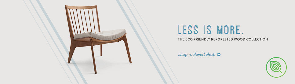 The eco friendly reforested wood collection. The Rockwell chair.