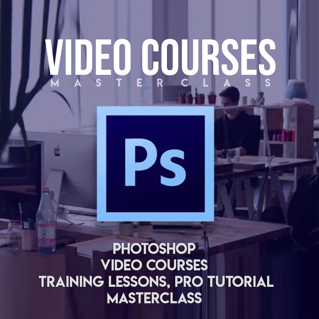 Photoshop Video Courses | Training Lessons, Pro Tutorial, Masterclass