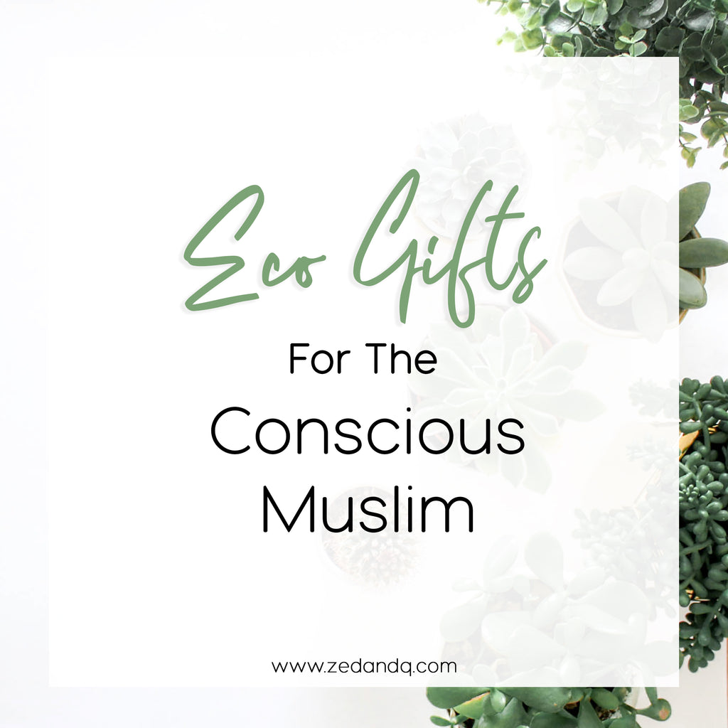 Eco Gifts for The Conscious Muslim