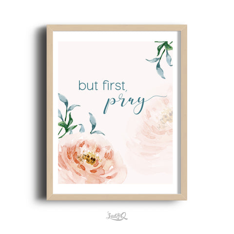 'But First Pray' Digital Download
