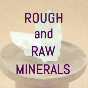 Rough & Raw Minerals
