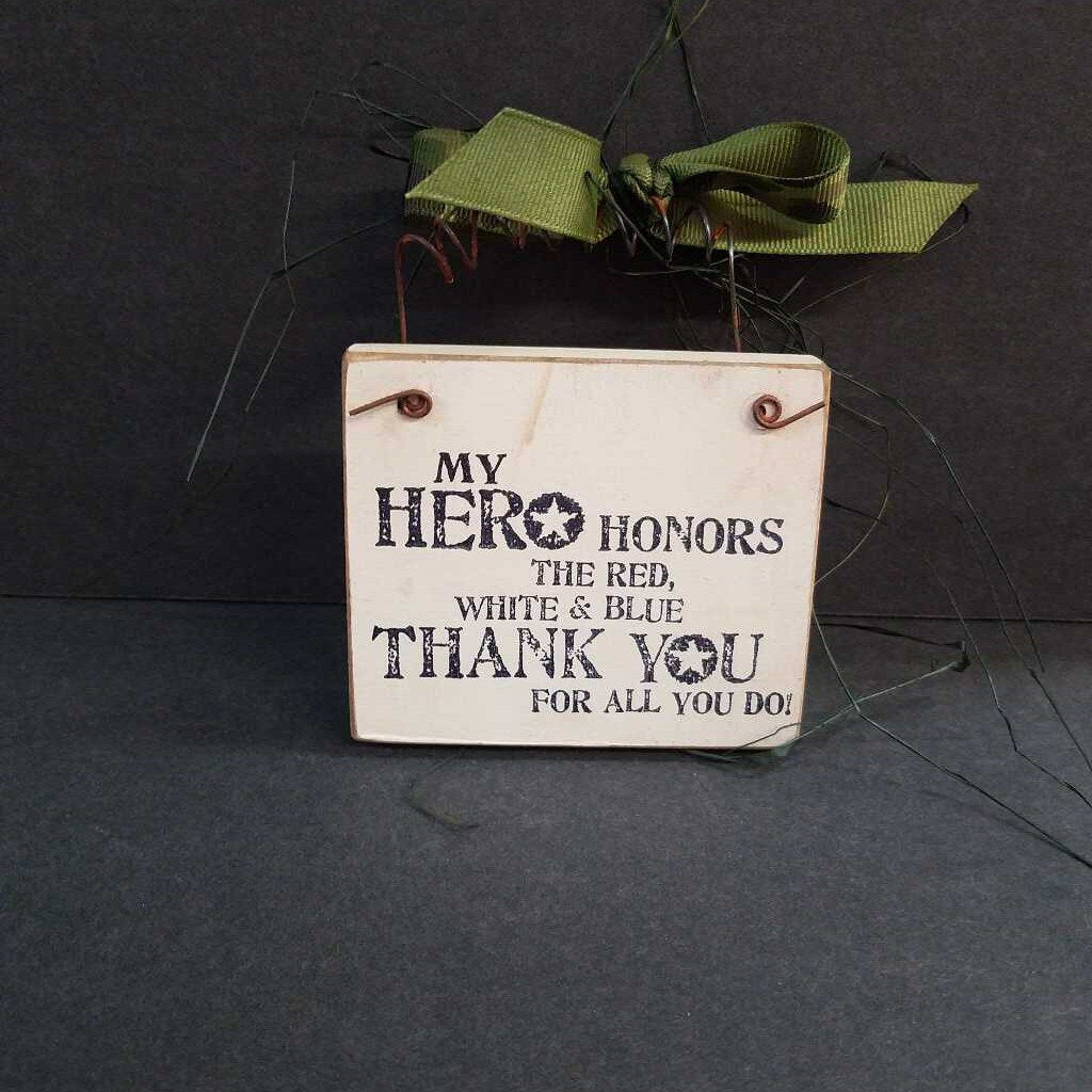 """My Hero Honors the Red, White, and Blue. Thank You for All You Do"" Wood Square Ornament"