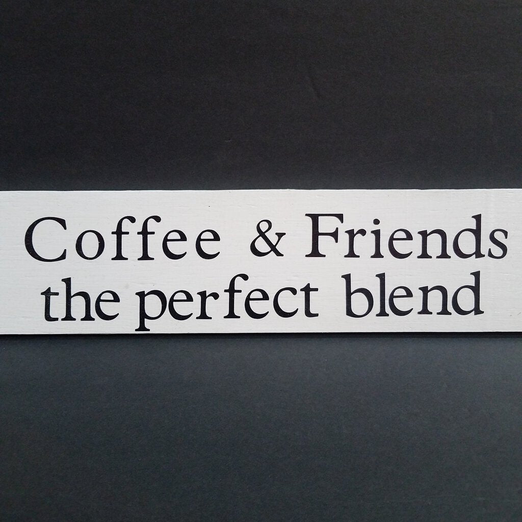 Coffee & a Friend Wooden Sign