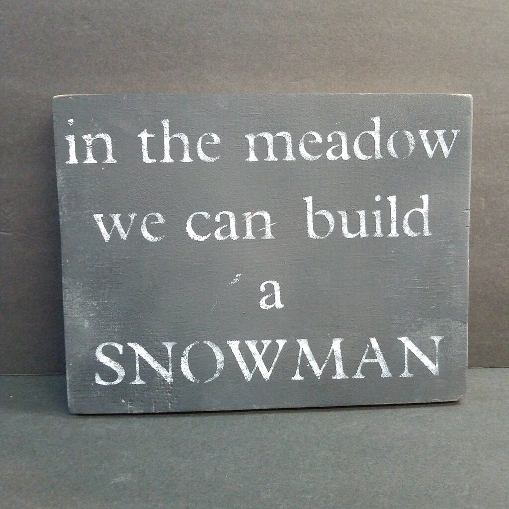 In The Meadow We Can Build a SNOWMAN Sign