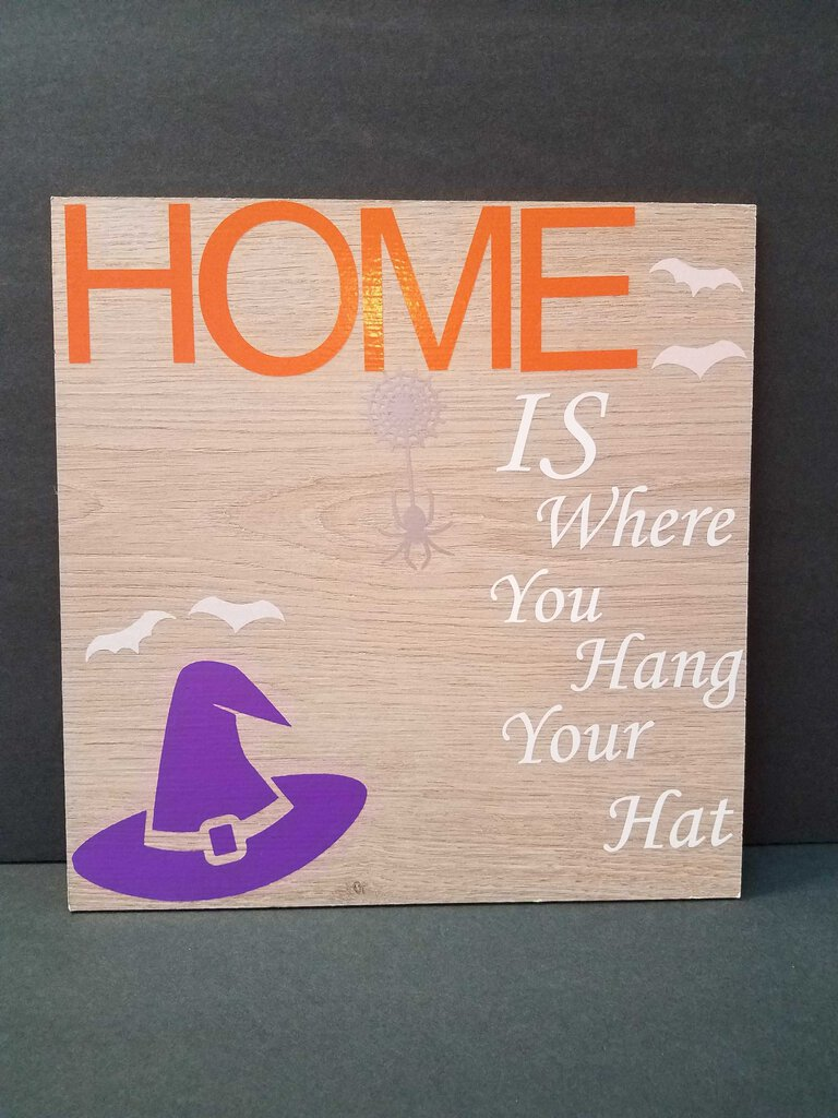 Home Is Where You Hang Your Hat Halloween Sign