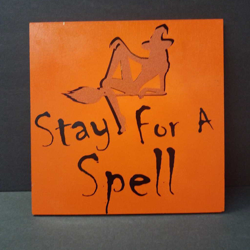 Stay for a Spell Sign