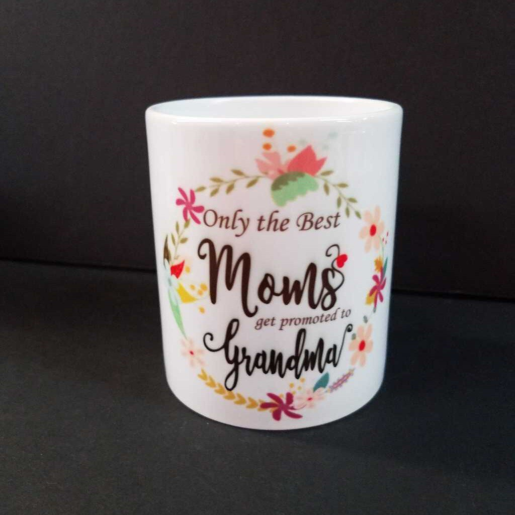 Only The Best Mom Gets Promoted To Grandma Mug