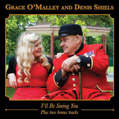 I'll Be Seeing You - Grace O'Malley and Denis Shiels CD
