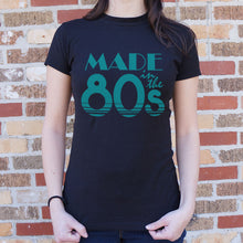 Load image into Gallery viewer, Made In The 80s T-Shirt (Ladies)