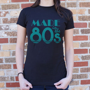 Made In The 80s T-Shirt (Ladies)