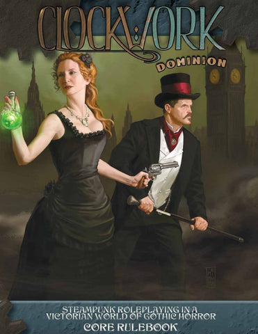 Clockwork: Dominion - Steampunk Roleplaying in a Victorian World of Gothic Horror