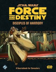 Disciples of Harmony - Consulars' Sourcebook: Star Wars Force and Destiny