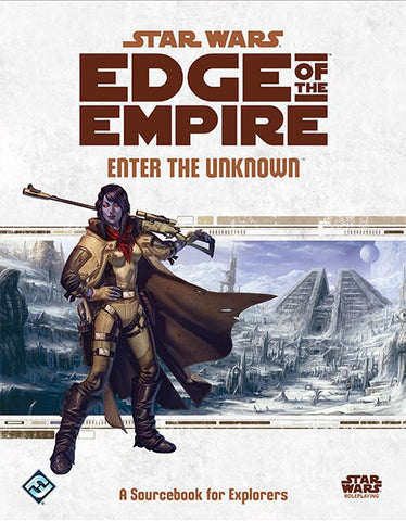 Enter the Unknown: Star Wars Edge of Empire Sourcebook
