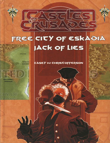 Free City of Eskadia: Jack of Lies - Castles and Crusades Setting