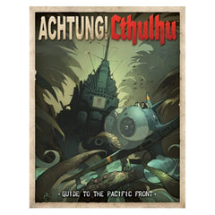 Achtung Cthulhu: Guide to the Pacific Front