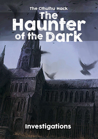 The Haunter of the Dark -  Cthulhu Hack