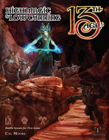 High Magic and Low Cunning: 13th Age Fantasy Supplement