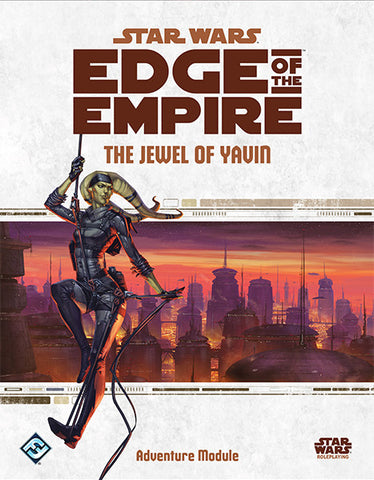 The Jewel of Yavin: Star Wars Edge of Empire