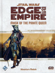 Mask of the Pirate Queen: Star Wars Edge of Empire Adventure