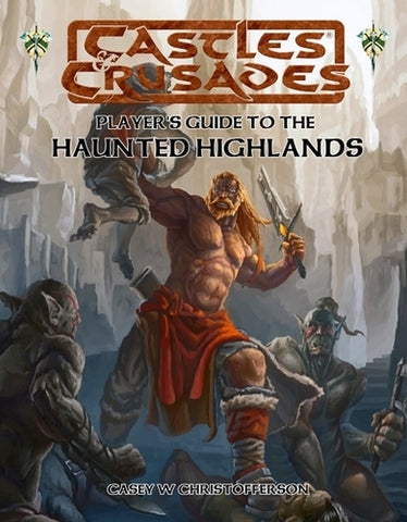 Player's Guide to the Haunted Highlands - Castles and Crusades